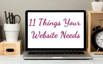 11 Things Your Website Needs